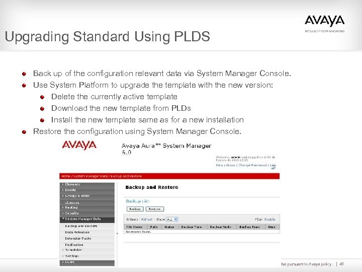 Upgrading Standard Using PLDS Back up of the configuration relevant data via System Manager