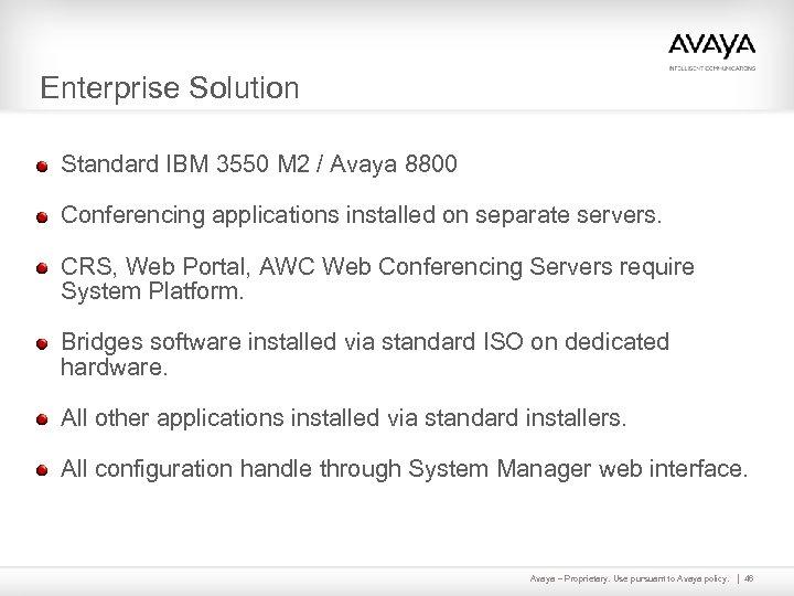 Enterprise Solution Standard IBM 3550 M 2 / Avaya 8800 Conferencing applications installed on