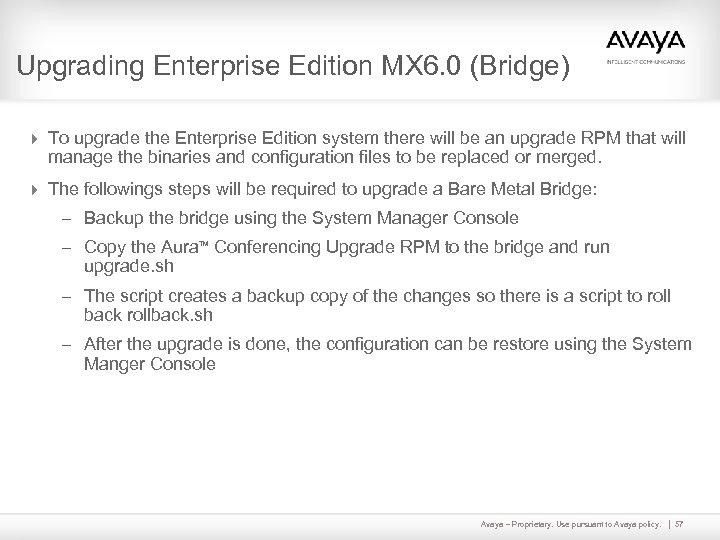 Upgrading Enterprise Edition MX 6. 0 (Bridge) 4 To upgrade the Enterprise Edition system
