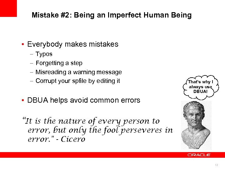 Mistake #2: Being an Imperfect Human Being • Everybody makes mistakes – – Typos