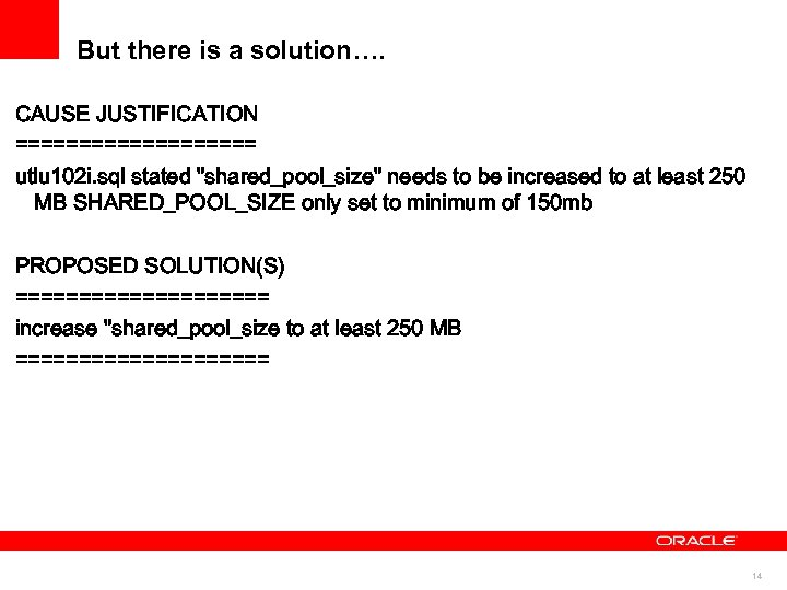 But there is a solution…. CAUSE JUSTIFICATION ========== utlu 102 i. sql stated