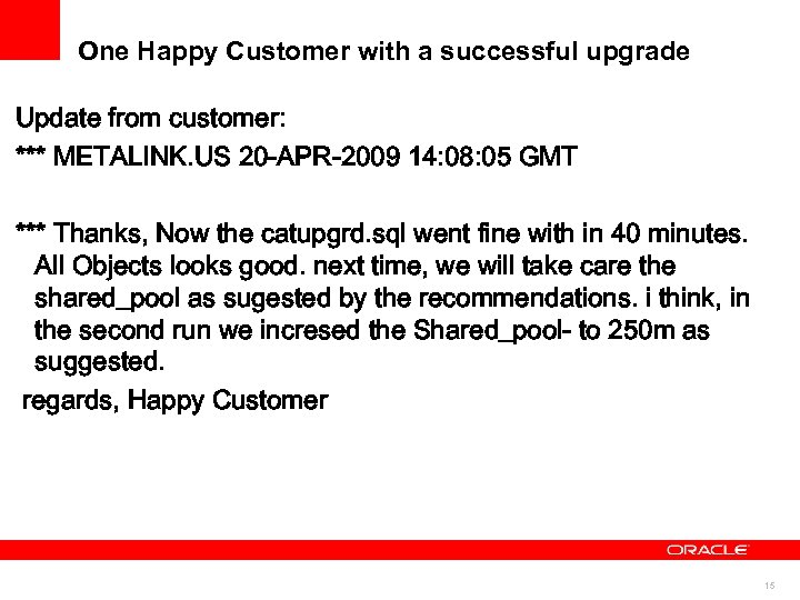One Happy Customer with a successful upgrade Update from customer: *** METALINK. US 20
