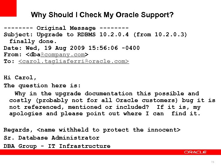 Why Should I Check My Oracle Support? ---- Original Message ---- Subject: Upgrade to