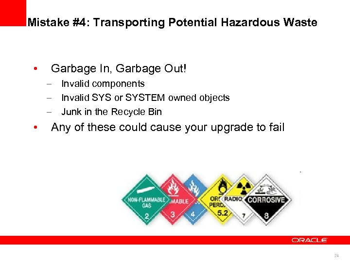 Mistake #4: Transporting Potential Hazardous Waste • Garbage In, Garbage Out! – Invalid components