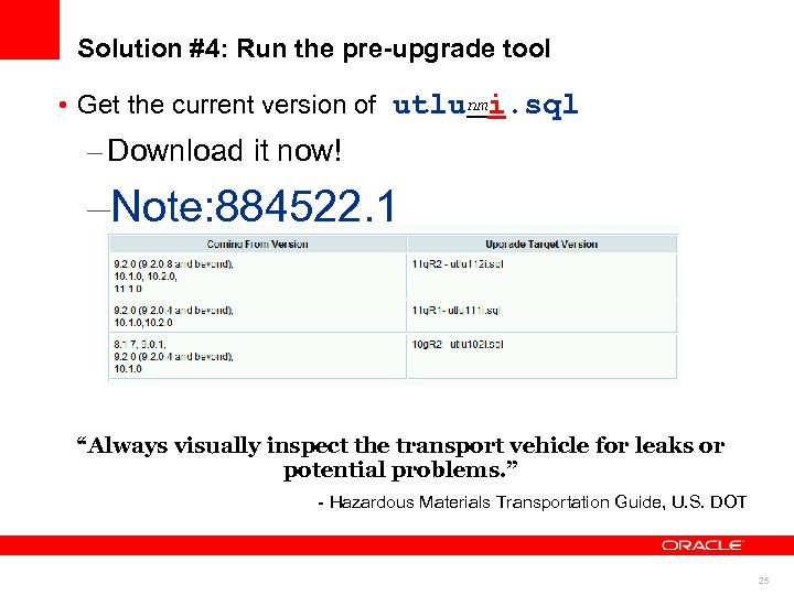 Solution #4: Run the pre-upgrade tool • Get the current version of utlunmi. sql
