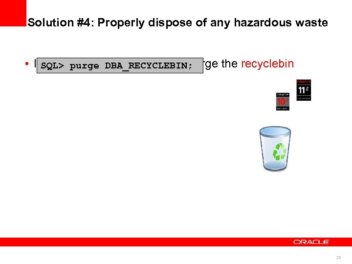 Solution #4: Properly dispose of any hazardous waste • If upgrading from 10 g