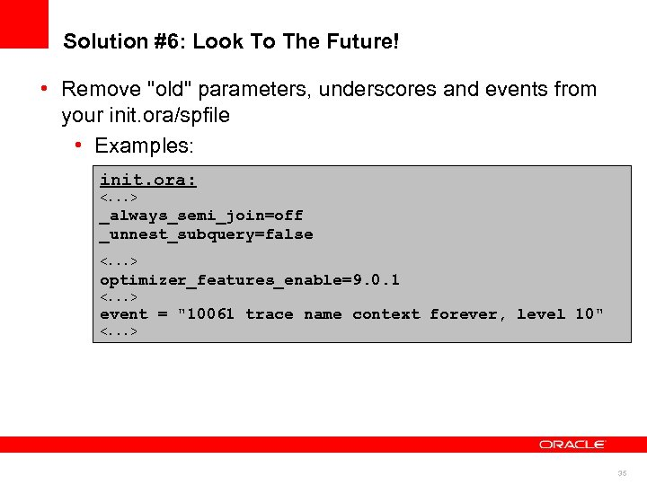 Solution #6: Look To The Future! • Remove