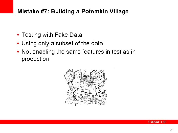 Mistake #7: Building a Potemkin Village • Testing with Fake Data • Using only
