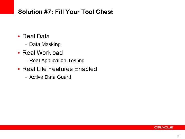 Solution #7: Fill Your Tool Chest • Real Data – Data Masking • Real