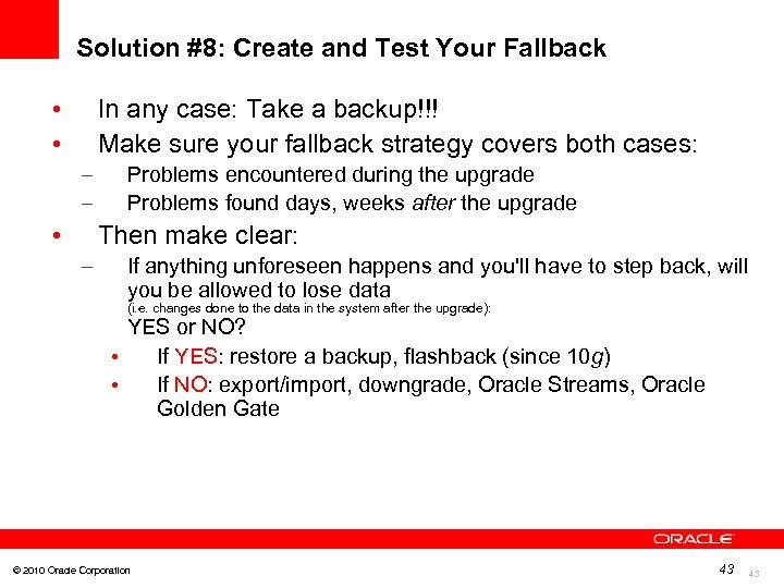 Solution #8: Create and Test Your Fallback • • In any case: Take a