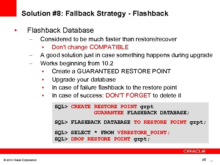 Solution #8: Fallback Strategy - Flashback • Flashback Database – – – Considered to
