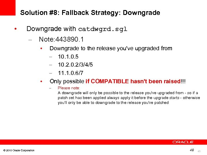 Solution #8: Fallback Strategy: Downgrade • Downgrade with catdwgrd. sgl – Note: 443890. 1