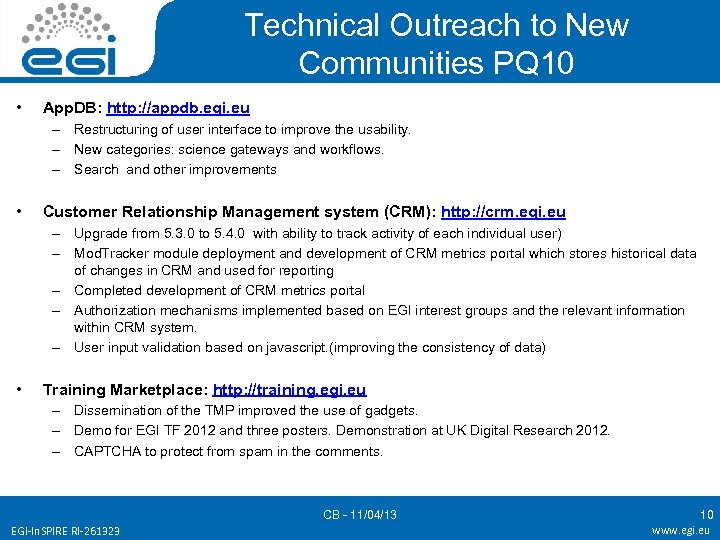 Technical Outreach to New Communities PQ 10 • App. DB: http: //appdb. egi. eu