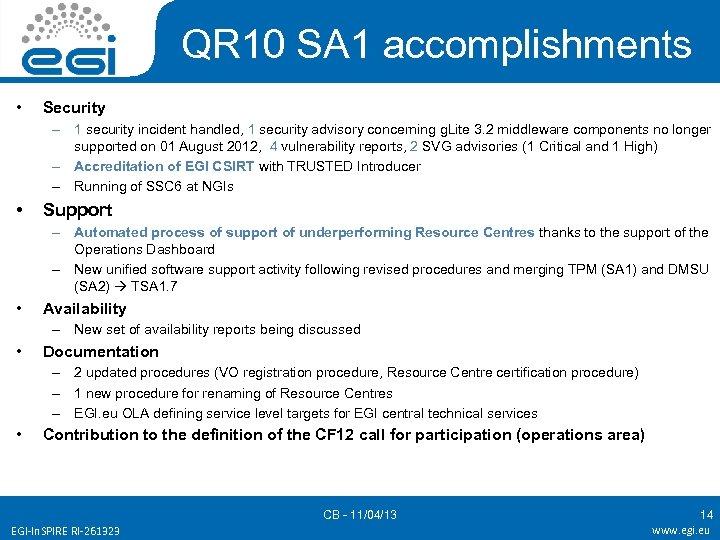 QR 10 SA 1 accomplishments • Security – 1 security incident handled, 1 security