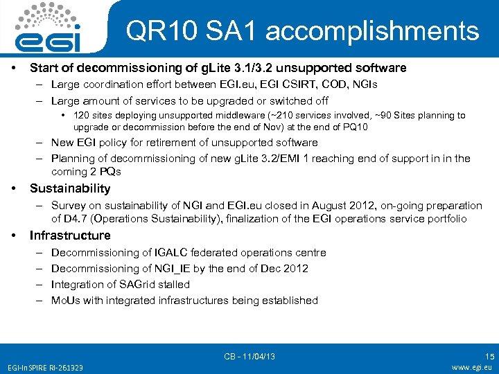 QR 10 SA 1 accomplishments • Start of decommissioning of g. Lite 3. 1/3.