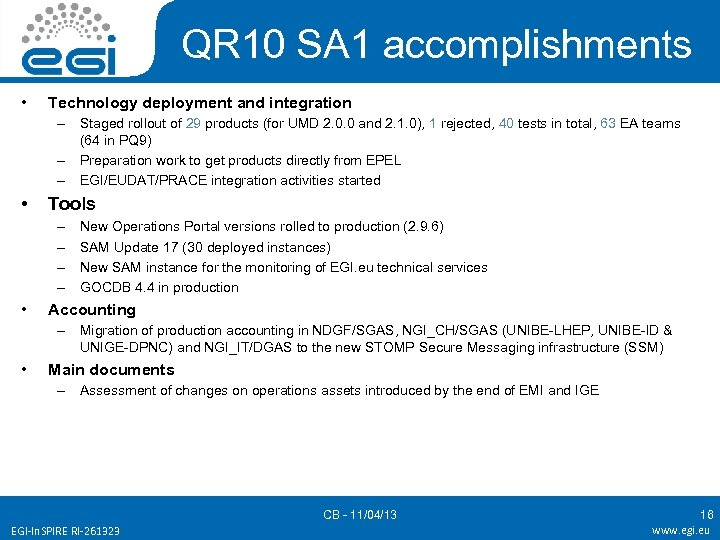 QR 10 SA 1 accomplishments • Technology deployment and integration – Staged rollout of