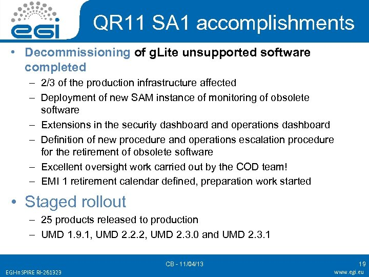 QR 11 SA 1 accomplishments • Decommissioning of g. Lite unsupported software completed –