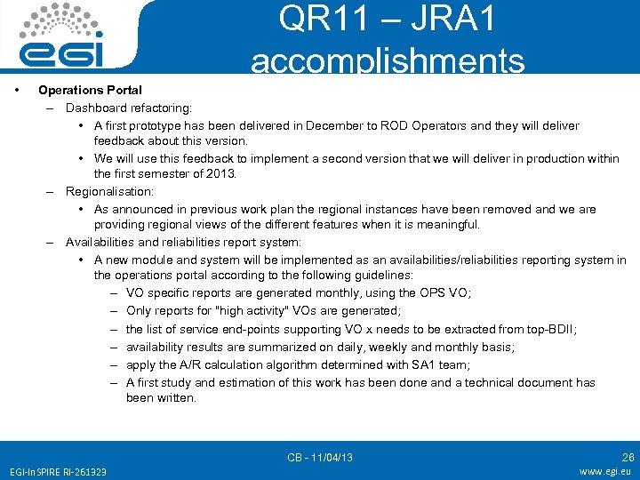 QR 11 – JRA 1 accomplishments • Operations Portal – Dashboard refactoring: • A