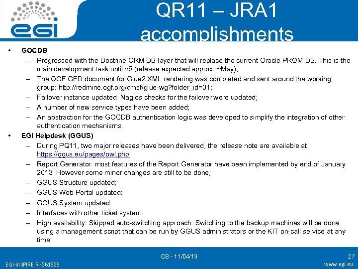 QR 11 – JRA 1 accomplishments • • GOCDB – Progressed with the Doctrine
