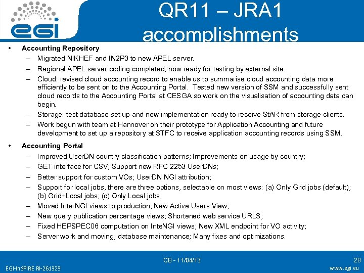 QR 11 – JRA 1 accomplishments • Accounting Repository – Migrated NIKHEF and IN