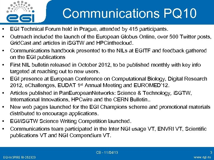 Communications PQ 10 • • • EGI Technical Forum held in Prague, attended by