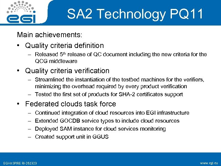 SA 2 Technology PQ 11 Main achievements: • Quality criteria definition – Released 5