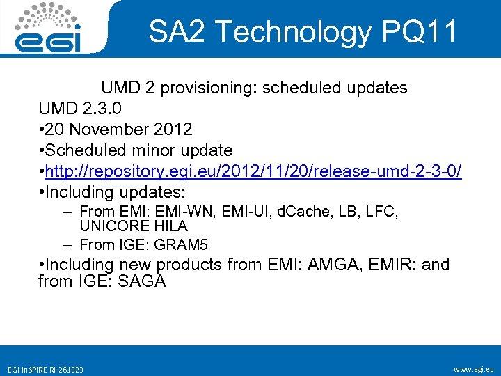 SA 2 Technology PQ 11 UMD 2 provisioning: scheduled updates UMD 2. 3. 0