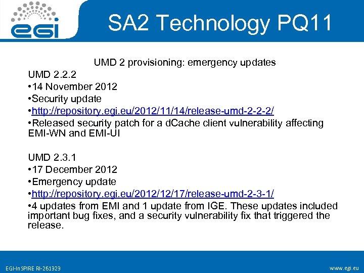SA 2 Technology PQ 11 UMD 2 provisioning: emergency updates UMD 2. 2. 2
