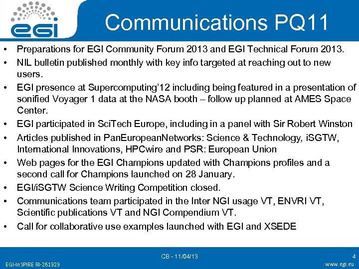 Communications PQ 11 • • • Preparations for EGI Community Forum 2013 and EGI