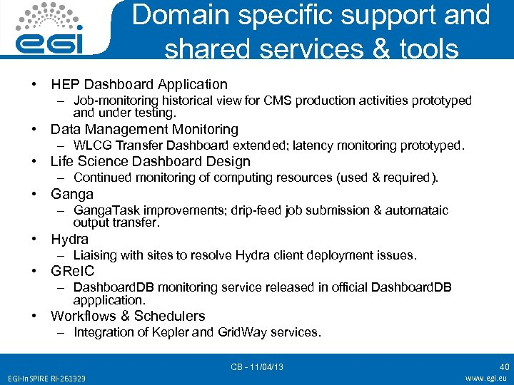 Domain specific support and shared services & tools • HEP Dashboard Application – Job-monitoring