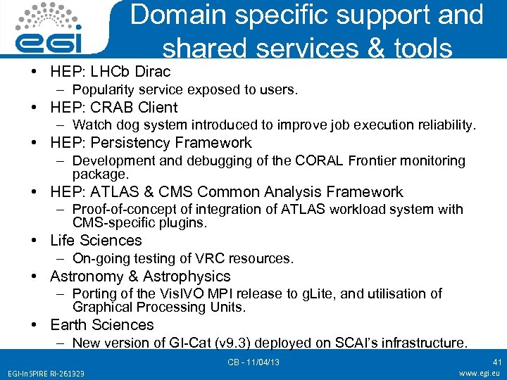 Domain specific support and shared services & tools • HEP: LHCb Dirac – Popularity