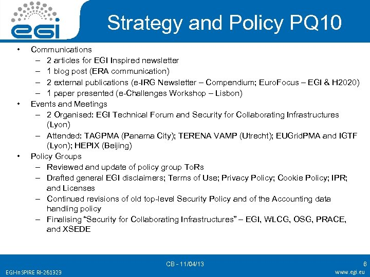 Strategy and Policy PQ 10 • • • Communications – 2 articles for EGI