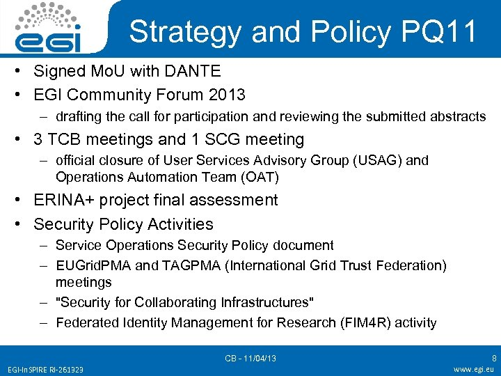 Strategy and Policy PQ 11 • Signed Mo. U with DANTE • EGI Community