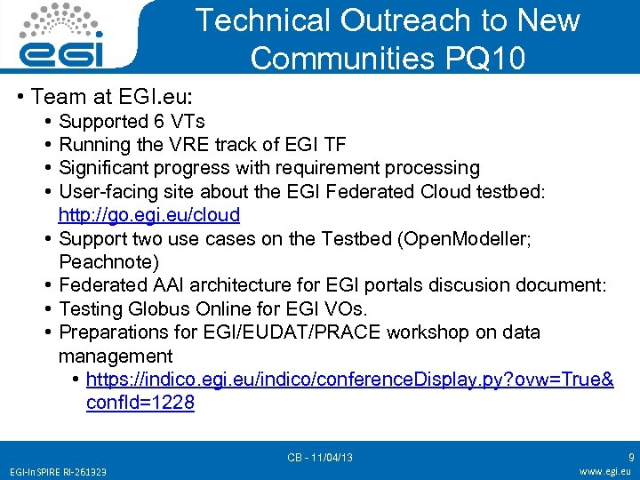 Technical Outreach to New Communities PQ 10 • Team at EGI. eu: • •