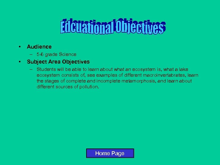 • Audience – 5 -6 grade Science • Subject Area Objectives – Students