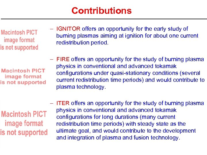 Contributions – IGNITOR offers an opportunity for the early study of burning plasmas aiming