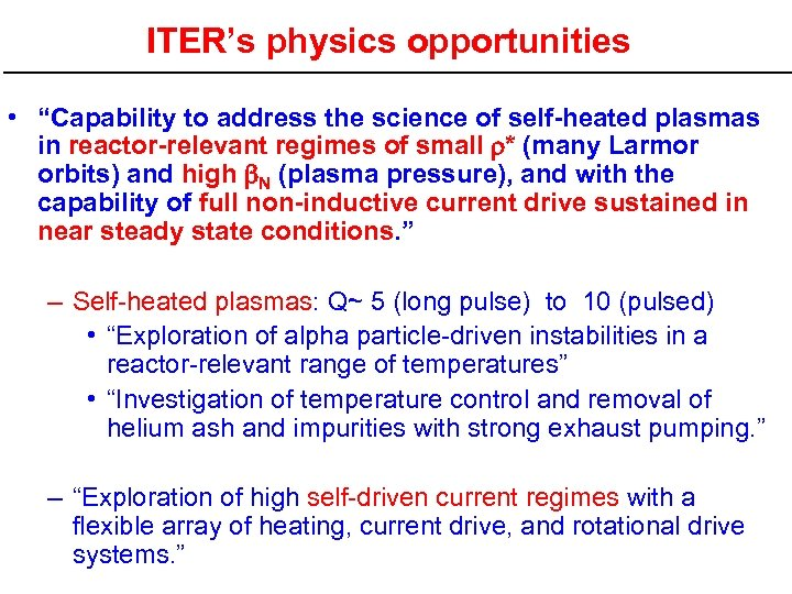 "ITER's physics opportunities • ""Capability to address the science of self-heated plasmas in reactor-relevant"