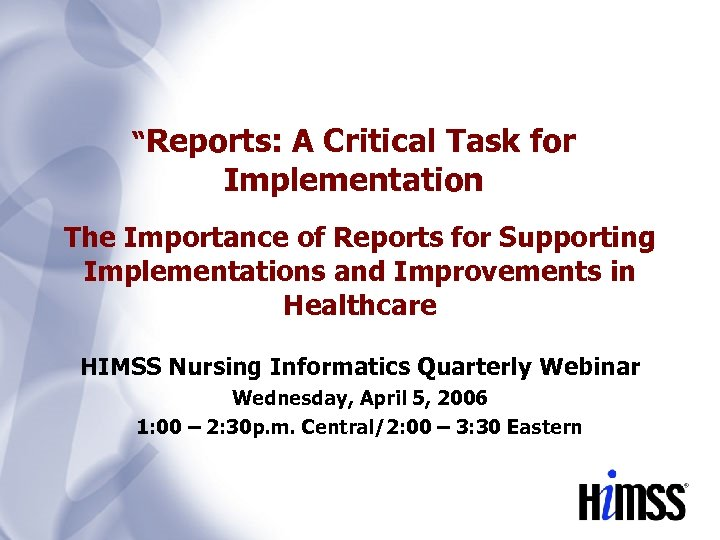 """""""Reports: A Critical Task for Implementation The Importance of Reports for Supporting Implementations and"""