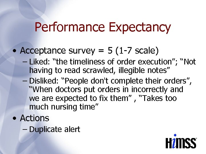 """Performance Expectancy • Acceptance survey = 5 (1 -7 scale) – Liked: """"the timeliness"""