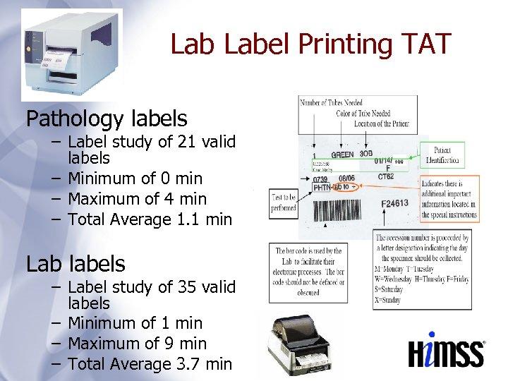 Lab Label Printing TAT Pathology labels – Label study of 21 valid labels –