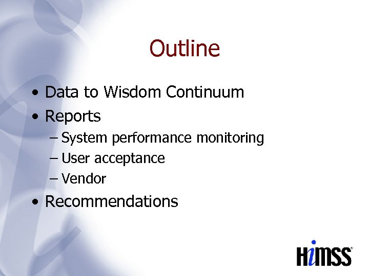 Outline • Data to Wisdom Continuum • Reports – System performance monitoring – User