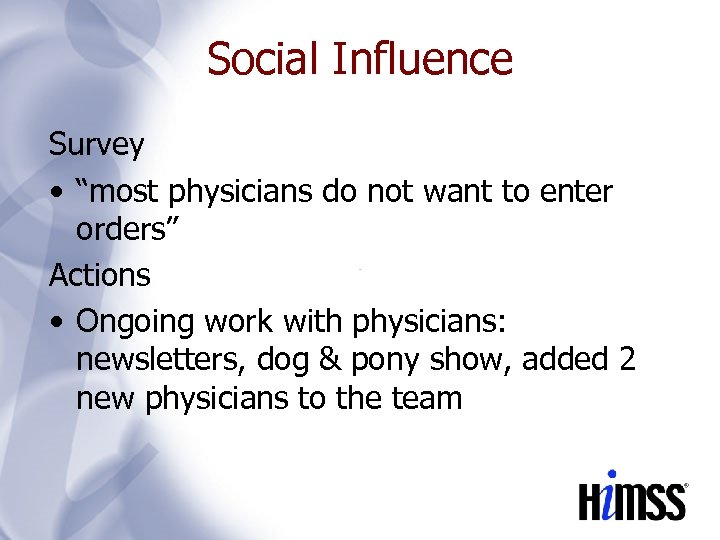 """Social Influence Survey • """"most physicians do not want to enter orders"""" Actions •"""