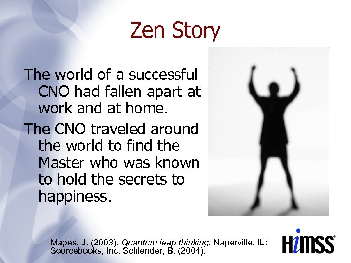 Zen Story The world of a successful CNO had fallen apart at work and