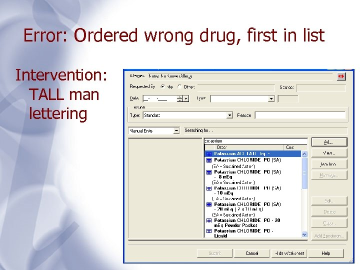 Error: Ordered wrong drug, first in list Intervention: TALL man lettering