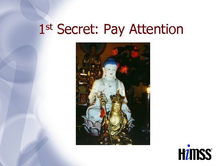 1 st Secret: Pay Attention