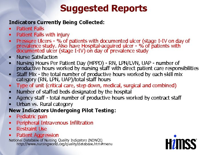 Suggested Reports Indicators Currently Being Collected: • Patient Falls with injury • Pressure Ulcers