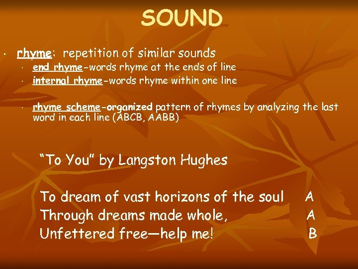 SOUND • rhyme: repetition of similar sounds • • • end rhyme-words rhyme at