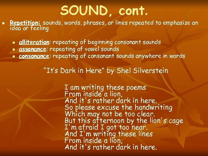 SOUND, cont. n Repetition: sounds, words, phrases, or lines repeated to emphasize an idea