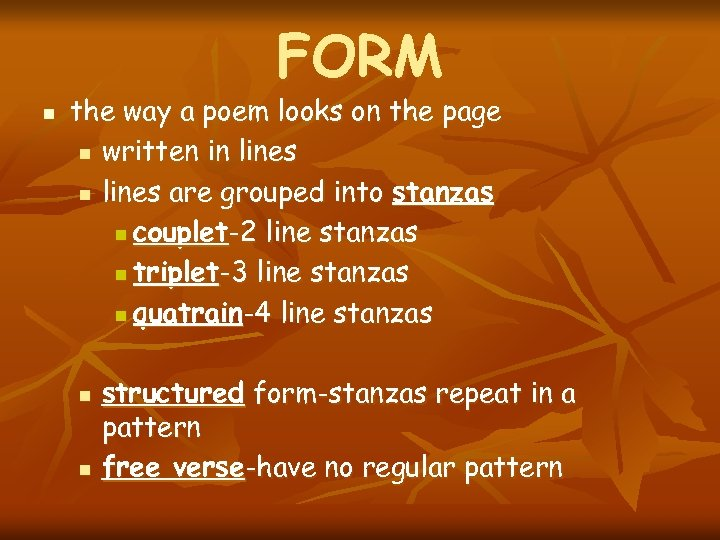 FORM n the way a poem looks on the page n written in lines