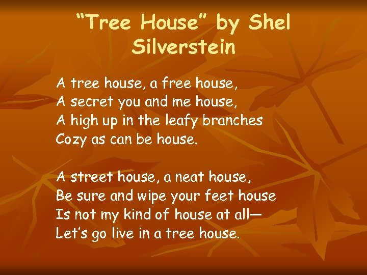 """Tree House"" by Shel Silverstein A tree house, a free house, A secret you"